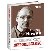 Uległość czy niepodległość Andrzej Nowak