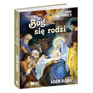 Słowo Jan Paweł II , Bóg się rodzi, Adam Bujak