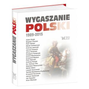 Wygaszanie Polski 1989-2015
