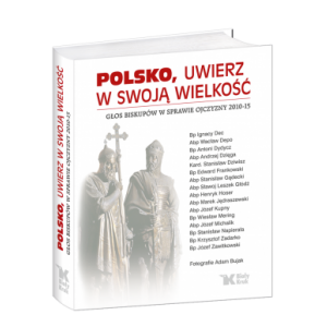 Polsko, uwierz w swoją wielkość...