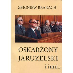 Branach Zbigniew, Oskarżony Jaruzelski i inni