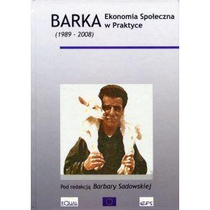 Sadowska Barbara red.. Barka  ekonomia społeczna w praktyce
