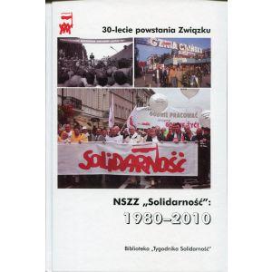 """Kłosiński Jerzy. NSZZ """"Solidarność"""" 1980-2010"""